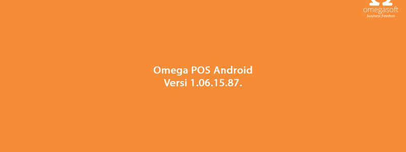 Update Omega POS Android Versi 1.06.15.87.